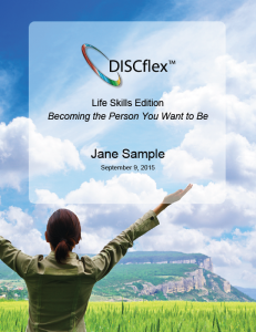 Our comprehensive Life Skills Report gives you a detailed breakdown of your DISC profile