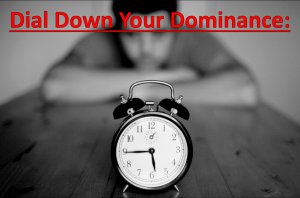 Dial Down Dominance