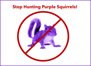 Stop Hunting Purple Squirrels
